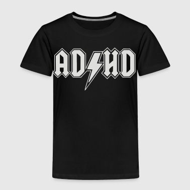 ADHD - Toddler Premium T-Shirt