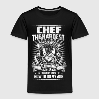 Chef the hardest T-Shirts - Toddler Premium T-Shirt