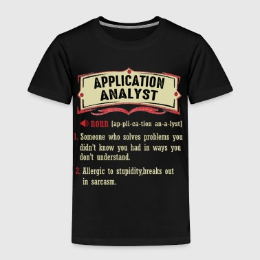Application Analyst Dictionary Term Sarcastic - Toddler Premium T-Shirt