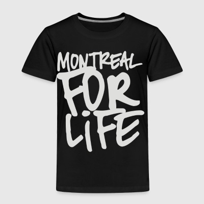 Montreal for life - Toddler Premium T-Shirt