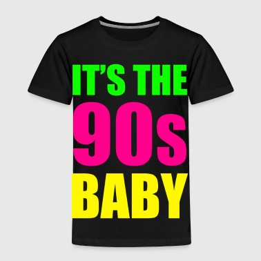 IT S THE 90s BABY - Toddler Premium T-Shirt