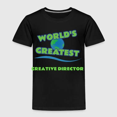 CREATIVE DIRECTOR - Toddler Premium T-Shirt