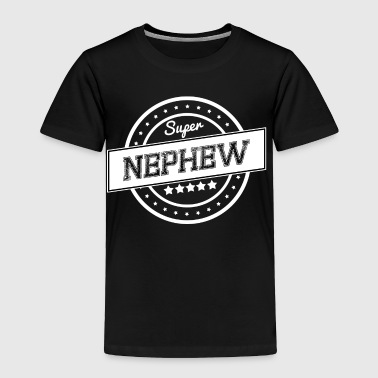 Super nephew - Toddler Premium T-Shirt