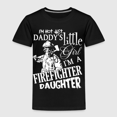 I Am A Firefighter's Daughter T Shirt - Toddler Premium T-Shirt