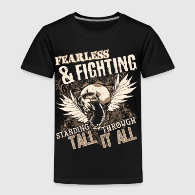 Fearless And Fighting T Shirt - Toddler Premium T-Shirt