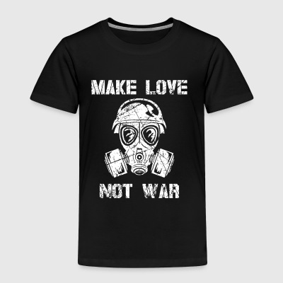 Make love not war gas mask - Toddler Premium T-Shirt