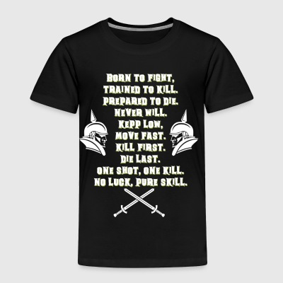 BORN TO FIGHT TRAINED TO KILL PREPAID TO DIE - Toddler Premium T-Shirt