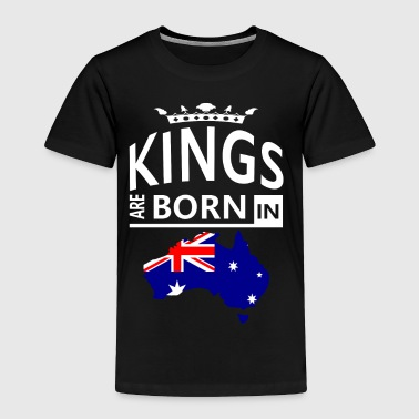 Australian Pride/Proud Gift- Kings Born Australia - Toddler Premium T-Shirt