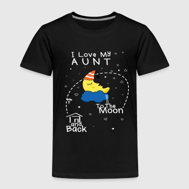 Love Aunt To Moon - Toddler Premium T-Shirt