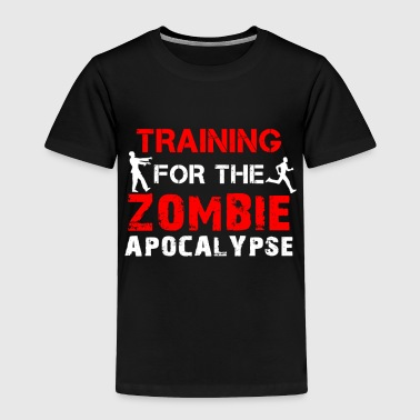 Training for the Zombie Apocalypse - Toddler Premium T-Shirt