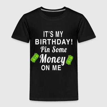 Funny Birthday Shirt For Daughter/Son. Gift From D - Toddler Premium T-Shirt