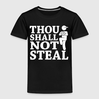 Thou Shall Not Steal - Toddler Premium T-Shirt