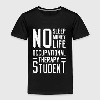 Occupational Therapy Student Funny Gift for exam - Toddler Premium T-Shirt