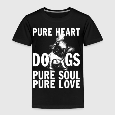 Pure Heart Dogs Pure Soul Pure Love T Shirt - Toddler Premium T-Shirt