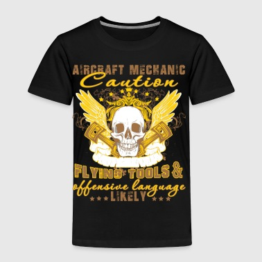 Aircraft Mechanic Caution T Shirt - Toddler Premium T-Shirt