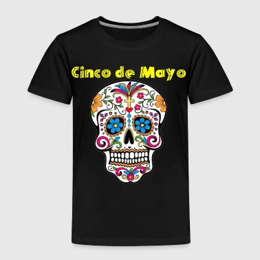 Cool Cinco de Mayo Mexican Sugar Skull Shirt - Toddler Premium T-Shirt