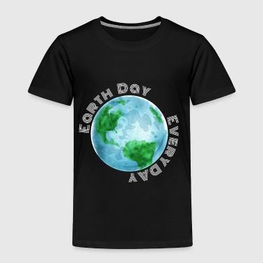 Earth Day Every Day - Toddler Premium T-Shirt