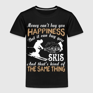 It Can Buy You Skis T Shirt - Toddler Premium T-Shirt