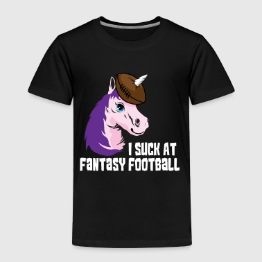 I Suck At Fantasy Football Party Unicorn Gift - Toddler Premium T-Shirt