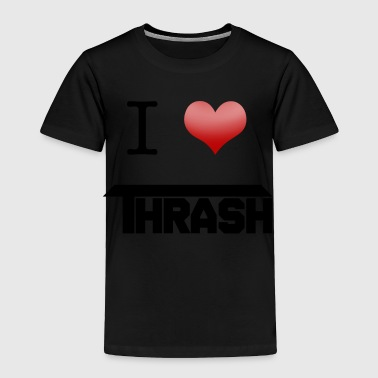 Love Thrash - Toddler Premium T-Shirt