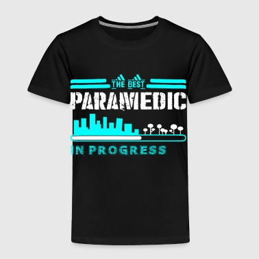 The Best Paramedic In Progress - Toddler Premium T-Shirt