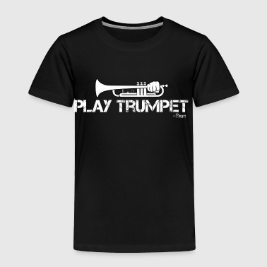 Play Trumpet - Toddler Premium T-Shirt