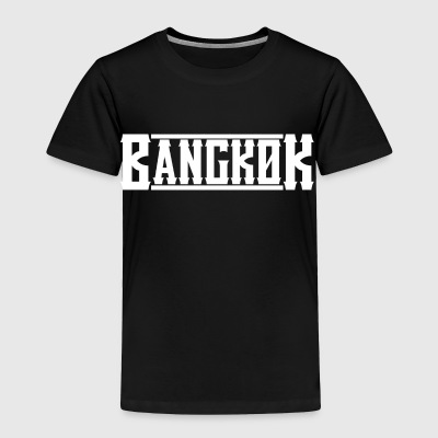 Bangkok - Toddler Premium T-Shirt