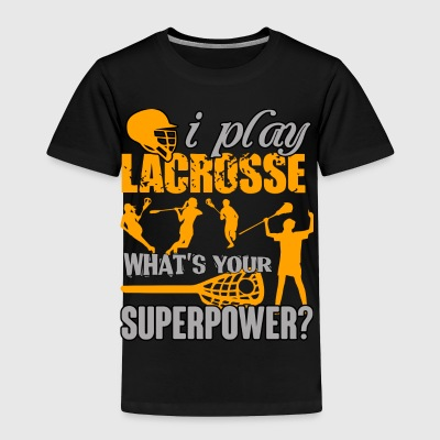 I Play Lacrosse T Shirt - Toddler Premium T-Shirt