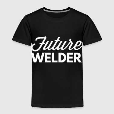 Future Welder - Toddler Premium T-Shirt