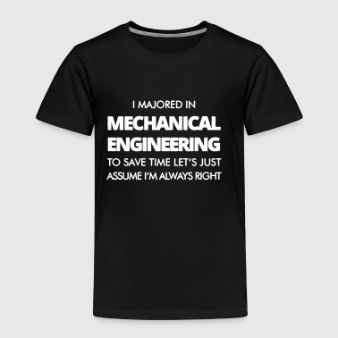 I Majored In Mechanical Engineering T-shirt - Toddler Premium T-Shirt