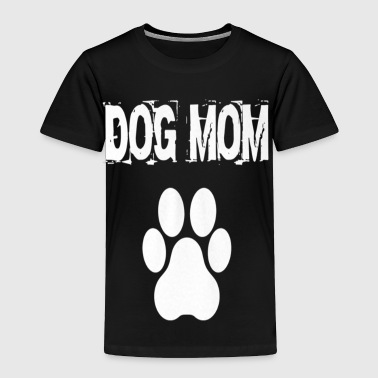 Dog Mom Badass - Toddler Premium T-Shirt