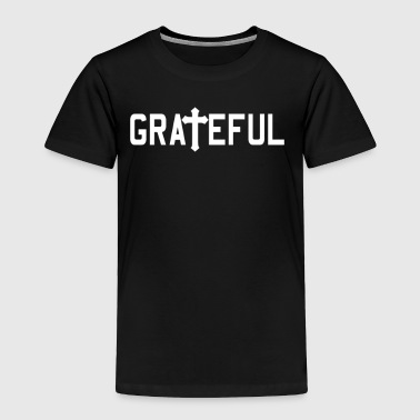 Grateful Religious - Toddler Premium T-Shirt