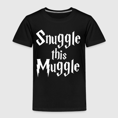 Snuggle This Muggle - Toddler Premium T-Shirt