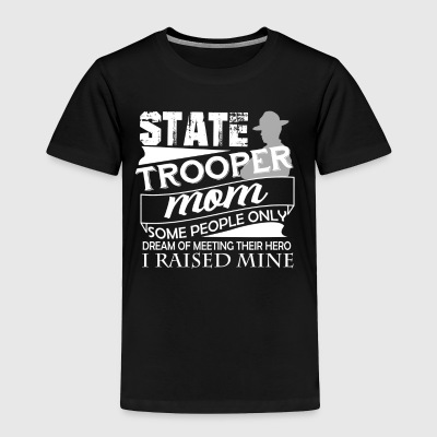 State Trooper Mom Shirt - Toddler Premium T-Shirt