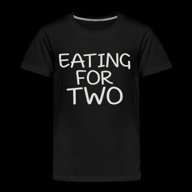 EATING FOR TWO - Toddler Premium T-Shirt