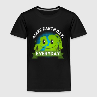 Make Earth Day Every Day Shirt - Gift - Toddler Premium T-Shirt