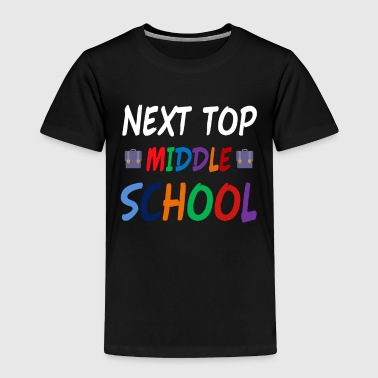 Next Stop Middle School - Toddler Premium T-Shirt