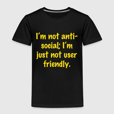 I'm not anti social (Yellow) - Toddler Premium T-Shirt