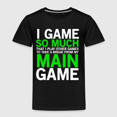 I Game so much Video Game Addict T-shirt - Toddler Premium T-Shirt