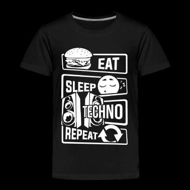Eat Sleep Techno Repeat - Party Electronic Music - Toddler Premium T-Shirt
