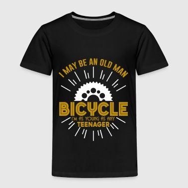 I Maybe An Old Man Bicycle T Shirt - Toddler Premium T-Shirt