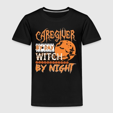 Caregiver By Day Witch By Night Halloween - Toddler Premium T-Shirt