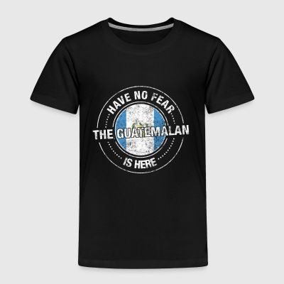 Have No Fear The Guatemalan Is Here - Toddler Premium T-Shirt