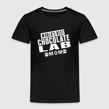 World's Best Chocolate Lab Mom - Toddler Premium T-Shirt