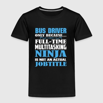 Bus_Driver Shirt - Toddler Premium T-Shirt