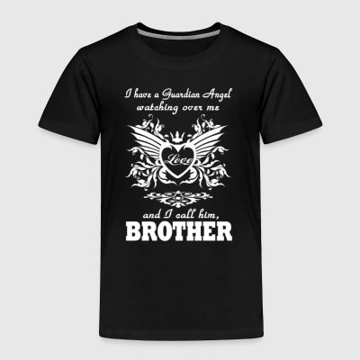 I Have A Guardian Angel Brother T Shirt - Toddler Premium T-Shirt
