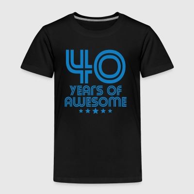 40 Years Of Awesome 40th Birthday - Toddler Premium T-Shirt