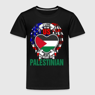 I Live In The Us But My Heart Is In Palestinian - Toddler Premium T-Shirt