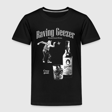 Raving Geezer Whiskey - Toddler Premium T-Shirt