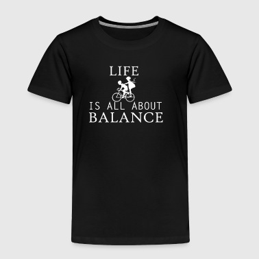 life all about balance fahrrad bycicle chain - Toddler Premium T-Shirt